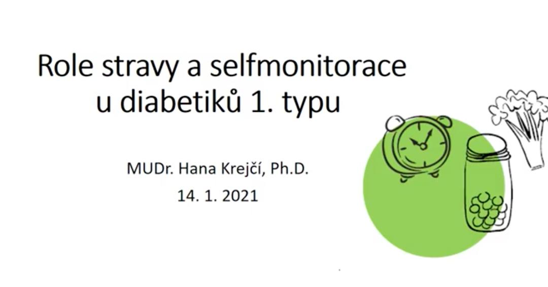 Krejčí (2021) Role stravy aselfmonitorace upacientů sdiabetem 1.typu (záznam Abbott webináře)