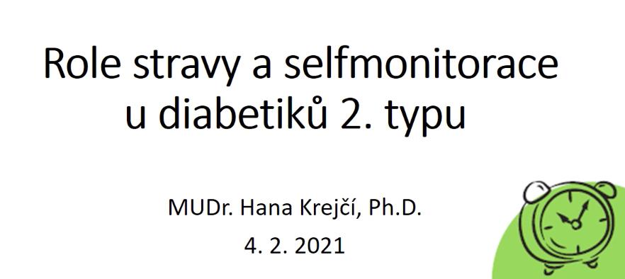Krejčí (2021) Role stravy aselfmonitorace upacientů sdiabetem 2.typu (záznam Abbott webináře)